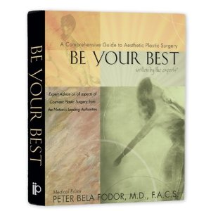 Book by Peter B. Fodor, MD., F.A.C.S. Be Your Best